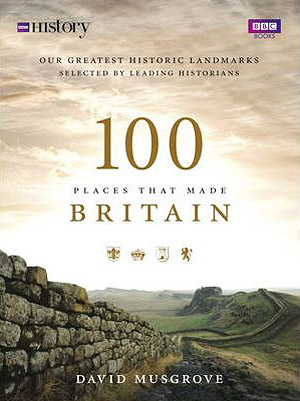 100 Places that Made Britain cover